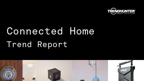 Connected Home Trend Report and Connected Home Market Research