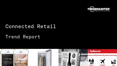 Connected Retail Trend Report and Connected Retail Market Research