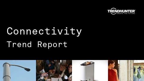 Connectivity Trend Report and Connectivity Market Research