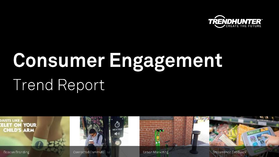 Consumer Engagement Trend Report Research