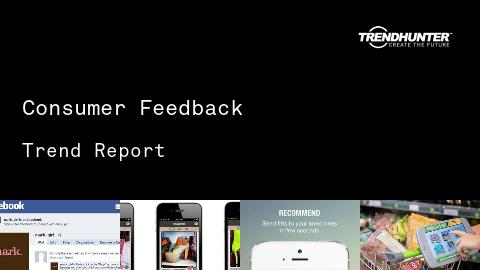 Consumer Feedback Trend Report and Consumer Feedback Market Research