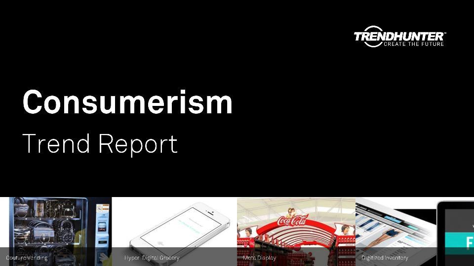 Consumerism Trend Report Research