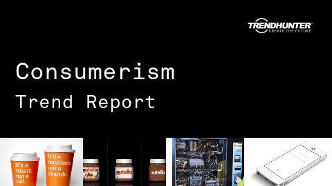 Consumerism Trend Report and Consumerism Market Research