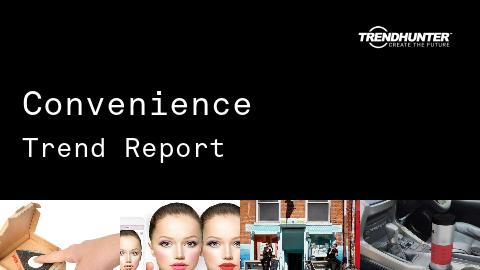 Convenience Trend Report and Convenience Market Research