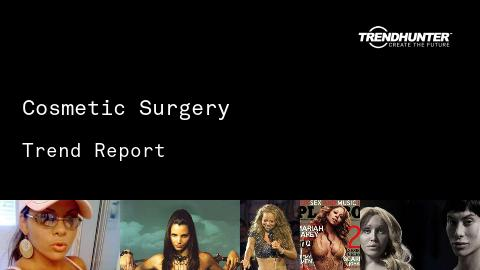 Cosmetic Surgery Trend Report and Cosmetic Surgery Market Research
