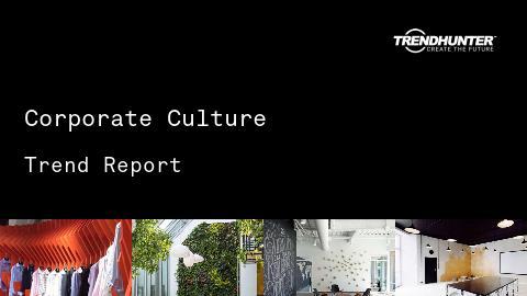Corporate Culture Trend Report and Corporate Culture Market Research
