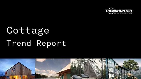Cottage Trend Report and Cottage Market Research