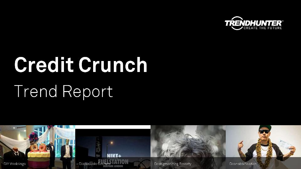 Credit Crunch Trend Report Research