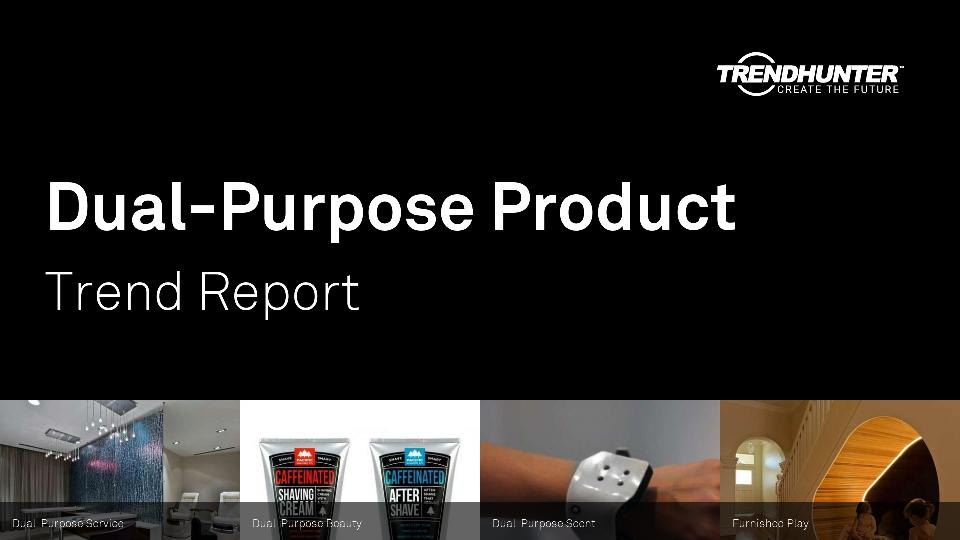 Dual-Purpose Product Trend Report Research