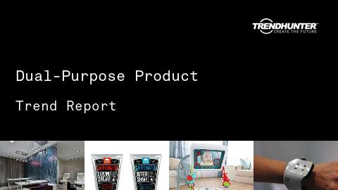 Dual-Purpose Product Trend Report and Dual-Purpose Product Market Research
