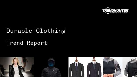 Durable Clothing Trend Report and Durable Clothing Market Research