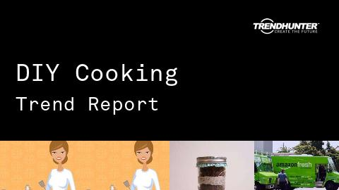 DIY Cooking Trend Report and DIY Cooking Market Research