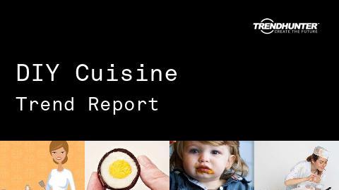 DIY Cuisine Trend Report and DIY Cuisine Market Research