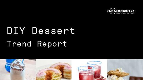 DIY Dessert Trend Report and DIY Dessert Market Research