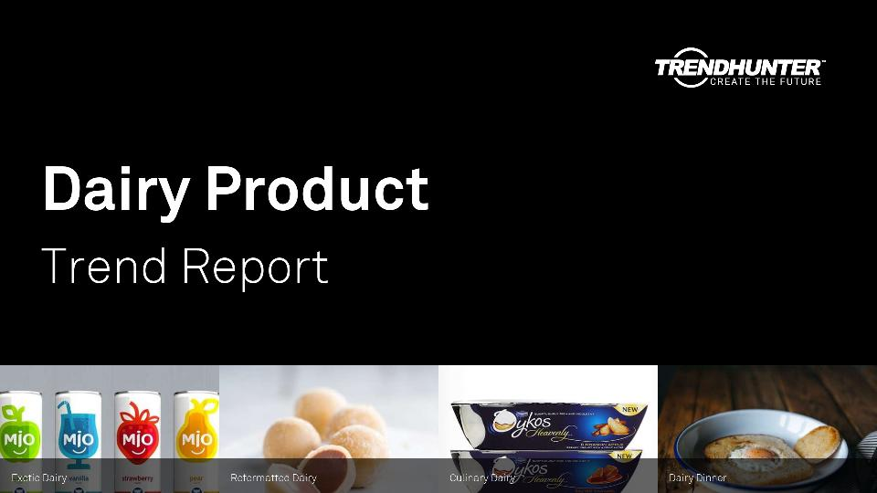 Dairy Product Trend Report Research