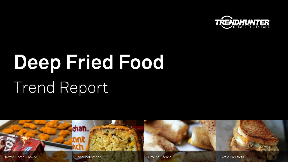 Deep Fried Food Trend Report Research