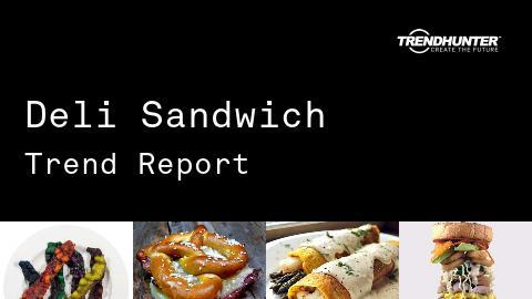 Deli Sandwich Trend Report and Deli Sandwich Market Research
