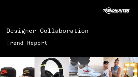Designer Collaboration Trend Report and Designer Collaboration Market Research