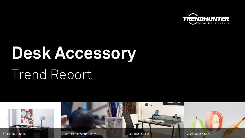 Desk Accessory Trend Report Research