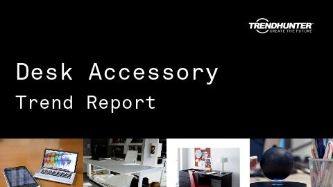 Desk Accessory Trend Report and Desk Accessory Market Research