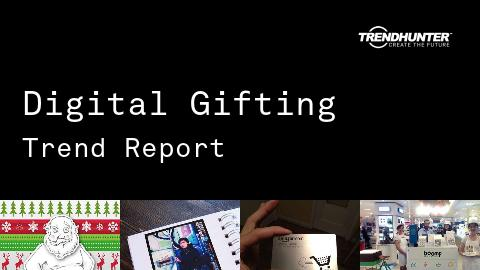 Digital Gifting Trend Report and Digital Gifting Market Research