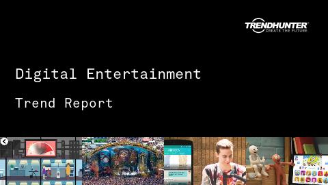 Digital Entertainment Trend Report and Digital Entertainment Market Research