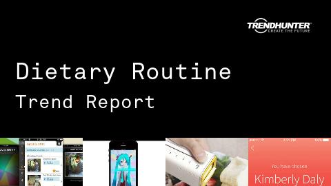 Dietary Routine Trend Report and Dietary Routine Market Research
