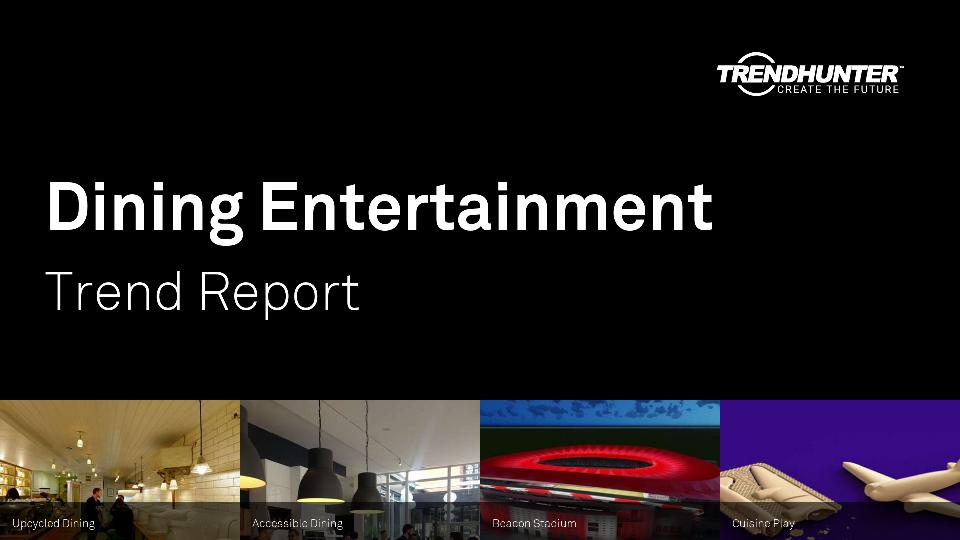 Dining Entertainment Trend Report Research