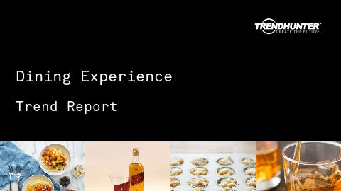 Dining Experience Trend Report and Dining Experience Market Research