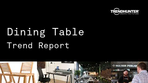Dining Table Trend Report and Dining Table Market Research