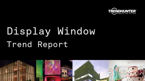 Display Window Trend Report and Display Window Market Research