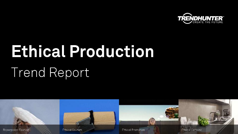 Ethical Production Trend Report Research
