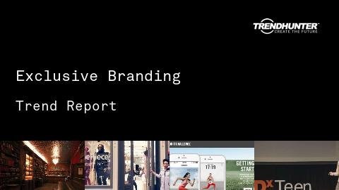 Exclusive Branding Trend Report and Exclusive Branding Market Research