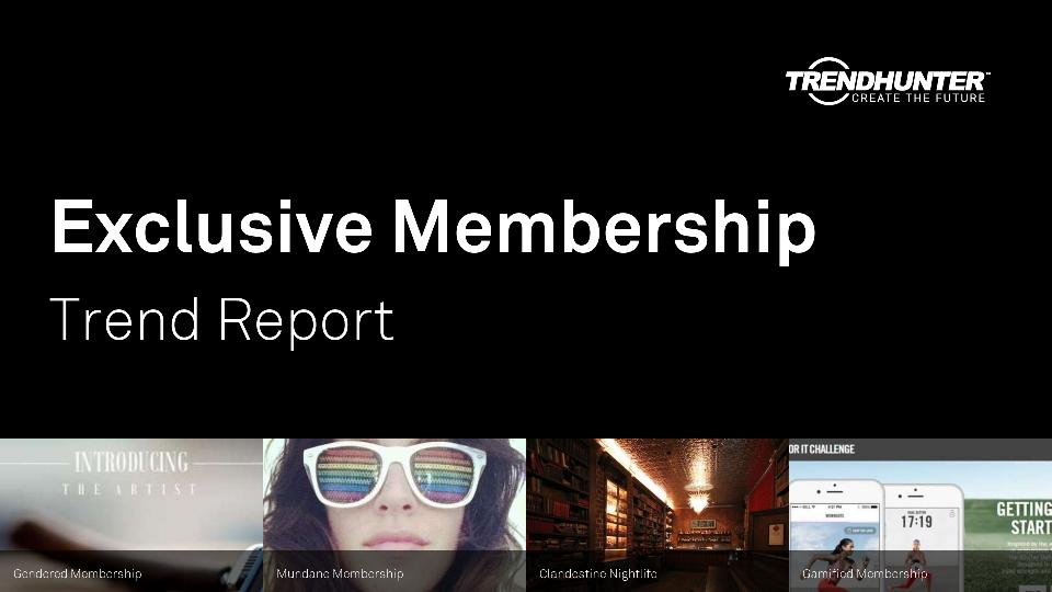 Exclusive Membership Trend Report Research