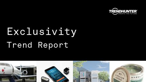 Exclusivity Trend Report and Exclusivity Market Research
