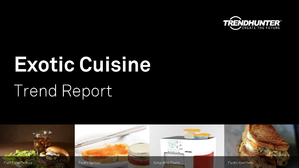 Exotic Cuisine Trend Report Research