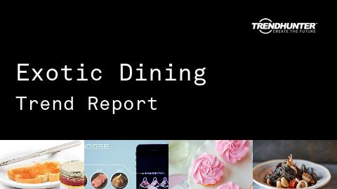 Exotic Dining Trend Report and Exotic Dining Market Research