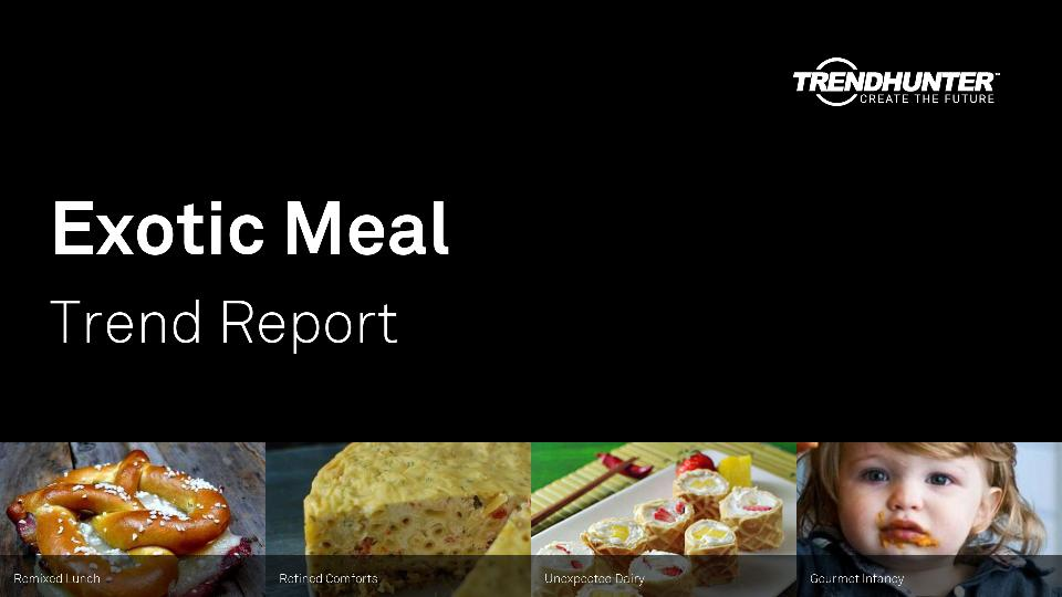 Exotic Meal Trend Report Research