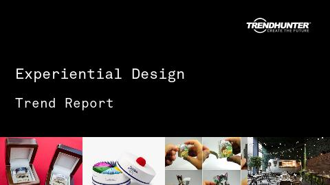 Experiential Design Trend Report and Experiential Design Market Research