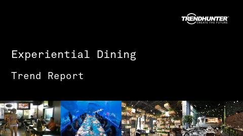 Experiential Dining Trend Report and Experiential Dining Market Research