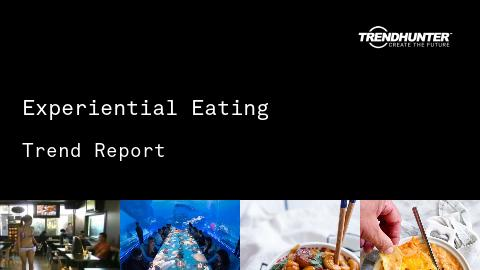 Experiential Eating Trend Report and Experiential Eating Market Research
