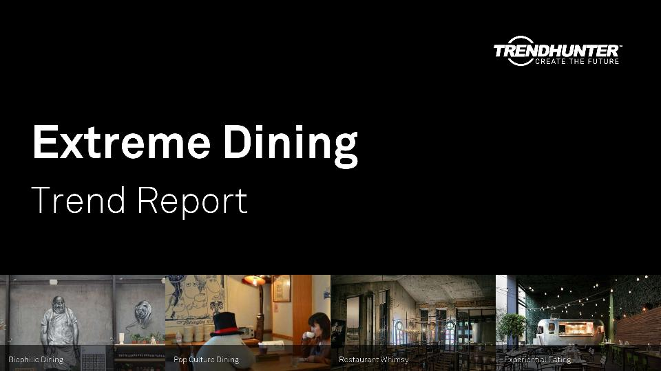 Extreme Dining Trend Report Research