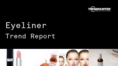 Eyeliner Trend Report and Eyeliner Market Research