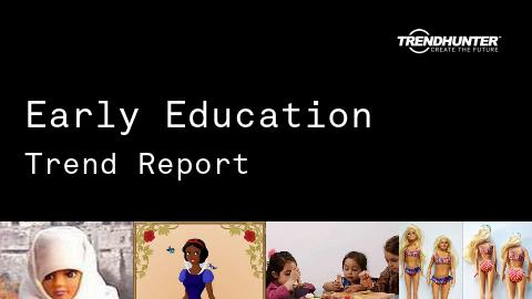 Early Education Trend Report and Early Education Market Research