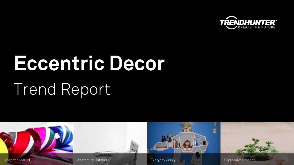 Eccentric Decor Trend Report Research
