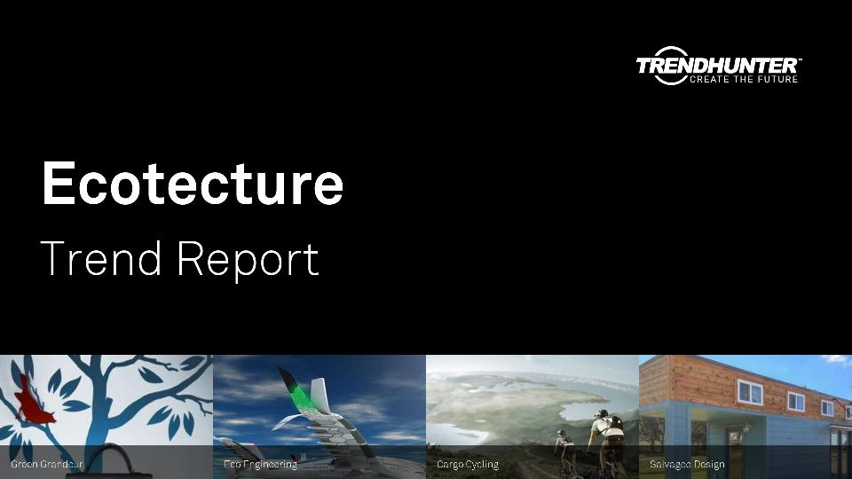 Ecotecture Trend Report Research