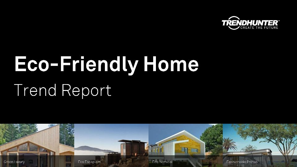 Eco-Friendly Home Trend Report Research