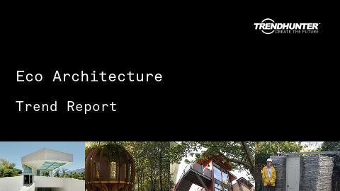 Eco Architecture Trend Report and Eco Architecture Market Research