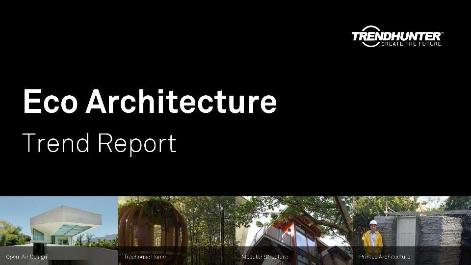 Eco Architecture Trend Report Research