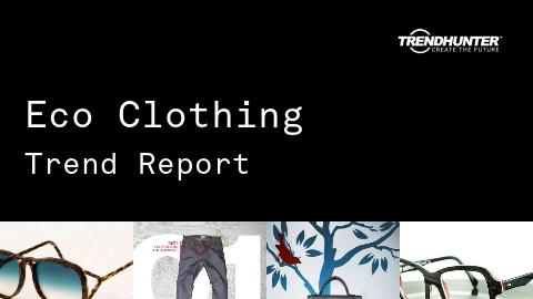 Eco Clothing Trend Report and Eco Clothing Market Research